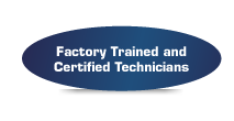 Factory trained and certified technicians